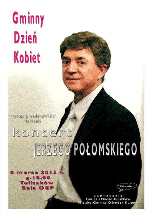 Połomski zaśpiewa dla pań - Źródło: www.tuliszkow.pl