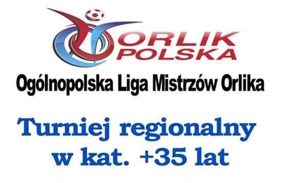 """Turniej Piłki Nożnej: """"Orlik Polska – kat. +35"""""""