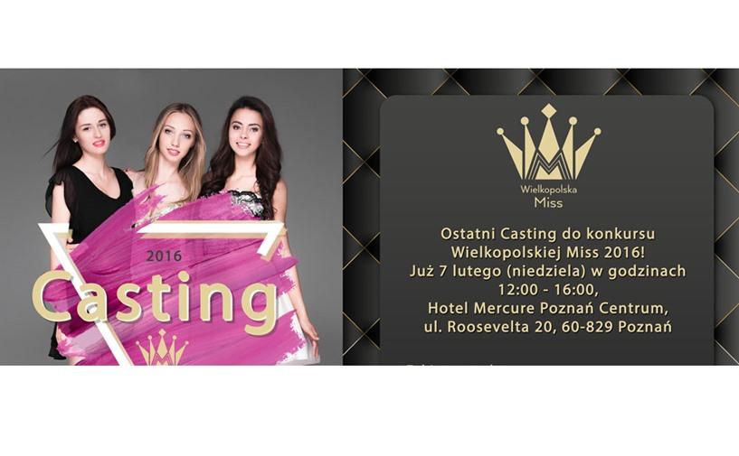 Ostatni casting do konkursu Wielkopolska Miss 2016!