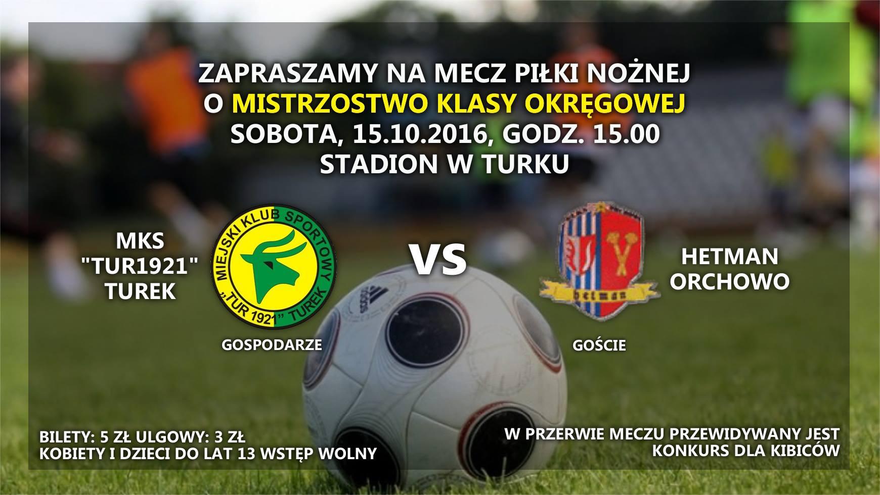 MKS Tur 1921 Turek vs Hetman Orchowo