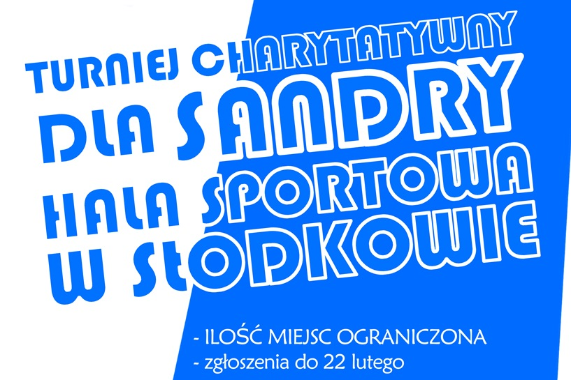 Zagrają dla 6-letniej Sandry. Turniej Charytatywny już 24 lutego
