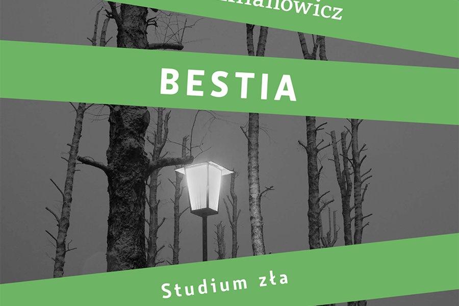 Opowie o życiu Bestii. Magda Omilianowicz gościem biblioteki - Fragment okładki książki