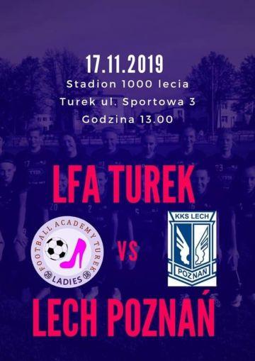Już dziś wielki mecz: LFA Turek kontra Lech Poznań!