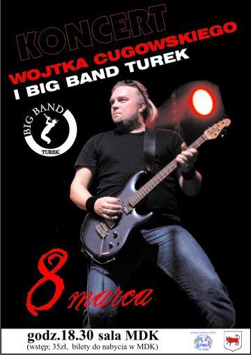 Koncert na Dzień Kobiet  Wojtek Cugowski & Big...