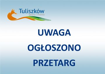 Uwaga! Burmistrz Gminy i Miasta Tuliszków...