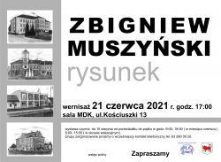 Wystawa rysunków Zbigniewa Muszyńskiego