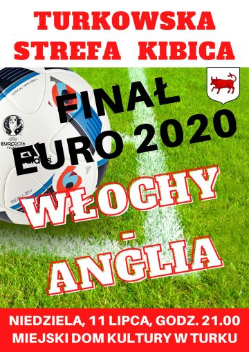 Finał Euro 2020 w Turkowskiej Strefie Kibica już dziś!